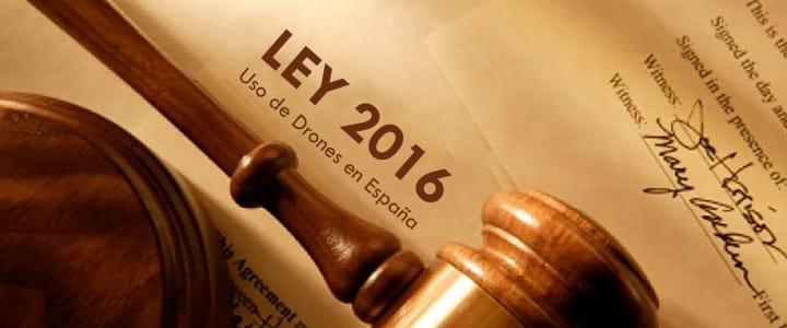Ley 2016  sobre el uso drones en España