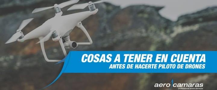 Cosas a tener en cuenta antes de hacerte piloto de drones